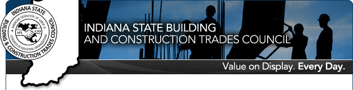 Indiana State Building and Construction Trades Council | Value on Display. Every Day.