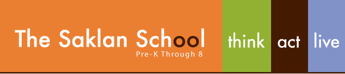 The Saklan School. Pre-K Through 8. think. act. live