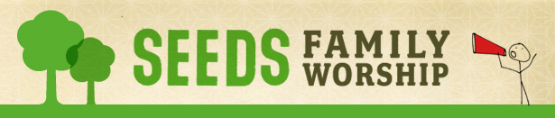 Seeds Family Worship Header