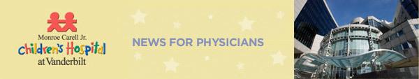 Monroe Carell Jr. Children's Hospital at Vanderbilt - News for Physicians