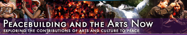 Peacebuilding and the Arts: Exploring the contributions of arts and culture to peace